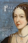 The Falcon's Rise: A novel of Anne Boleyn Cover Image