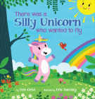 There Was a Silly Unicorn Who Wanted to Fly Cover Image