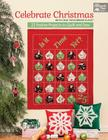 Celebrate Christmas with That Patchwork Place: 22 Festive Projects to Quilt and Sew Cover Image