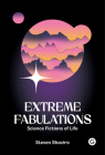 Extreme Fabulations: Science Fictions of Life Cover Image