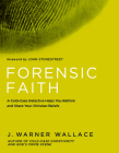 Forensic Faith: A Homicide Detective Makes the Case for a More Reasonable, Evidential Christian Faith Cover Image