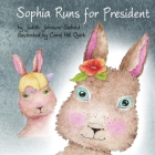 Sophia Runs for President Cover Image