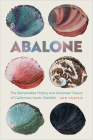 Abalone: The Remarkable History and Uncertain Future of California's Iconic Shellfish Cover Image