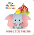 Disney My First Stories: Dumbo Gets Dressed Cover Image