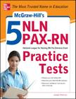 McGraw-Hill's 5 Nln Pax-RN Practice Tests: 3 Reading Tests + 3 Writing Tests + 3 Mathematics Tests Cover Image