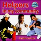 Helpers in My Community (Bobbie Kalman's Leveled Readers: My World: G) Cover Image