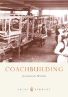 Coachbuilding: The Hand-crafted Car Body (Shire Library) Cover Image
