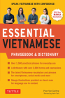 Essential Vietnamese Phrasebook & Dictionary: Start Conversing in Vietnamese Immediately! (Revised Edition) Cover Image