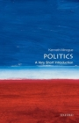 Politics: A Very Short Introduction (Very Short Introductions) Cover Image