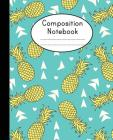 Composition Notebook: Modern Pineapple Notebook College Ruled Composition Notebook Notebook For School Cover Image