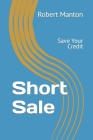 Short Sale: Save Your Credit Cover Image