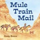 Mule Train Mail Cover Image