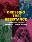 Dressing the Resistance: The Visual Language of Protest Through History Cover Image
