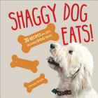 Shaggy Dog Eats!: 30 Recipes for Easy, Delicious Dog Treats Cover Image