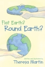 Flat Earth? Round Earth? Cover Image