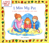 I Miss My Pet: A First Look at When a Pet Dies (First Look at . . .) Cover Image