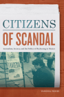 Citizens of Scandal: Journalism, Secrecy, and the Politics of Reckoning in Mexico Cover Image