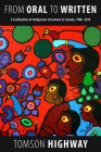 From Oral to Written: A Celebration of Indigenous Literature in Canada, 1980-2010 Cover Image