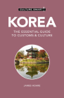 Korea - Culture Smart!: The Essential Guide to Customs & Culture Cover Image