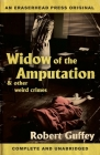 Widow of the Amputation & Other Weird Crimes Cover Image
