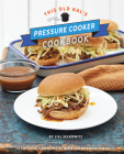 This Old Gal's Pressure Cooker Cookbook: 120 Easy and Delicious Recipes for Your Instant Pot and Pressure Cooker Cover Image