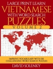 Large Print Learn Vietnamese with Word Search Puzzles Volume 2: Learn Vietnamese Language Vocabulary with 130 Challenging Bilingual Word Find Puzzles Cover Image