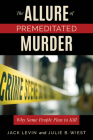 The Allure of Premeditated Murder: Why Some People Plan to Kill Cover Image