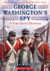 George Washington's Spy (Time Travel Adventures) Cover Image