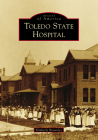 Toledo State Hospital (Images of America) Cover Image