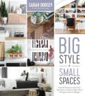 Big Style in Small Spaces: Easy DIY Projects to Add Designer Details to Your Apartment, Condo or Urban Home Cover Image