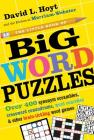 The Little Book of Big Word Puzzles: Over 400 Synonym Scrambles, Crossword Conundrums, Word Searches & Other Brain-Tickling Word Games Cover Image
