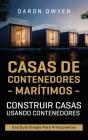 Casas de contenedores marítimos: Construir casas usando contenedores - Una guía simple para principiantes Cover Image