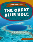 The Great Blue Hole (Engineered by Nature) Cover Image