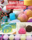 Make It Fizz: A Guide to Making Bathtub Treats Cover Image