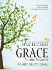 Grace for the Moment Family Devotional: 100 Devotions for Families to Enjoy God's Grace Cover Image