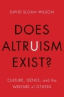 Does Altruism Exist?: Culture, Genes, and the Welfare of Others (Foundational Questions in Science) Cover Image