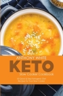 Keto Slow Cooker Cookbook: 50 Quick and Easy Ketogenic Diet Recipes for Your Slow Cooker Cover Image