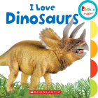 I Love Dinosaurs (Rookie Toddler) Cover Image