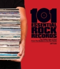 101 Essential Rock Records: The Golden Age of Vinyl from the Beatles to the Sex Pistols Cover Image