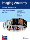 Imaging Anatomy: Text and Atlas Volume 1, Lungs, Mediastinum, and Heart Cover Image