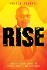 Rise: An Entrepreneur's Journey of Struggle, Success, and Significance Cover Image