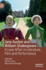Jane Austen and William Shakespeare: A Love Affair in Literature, Film and Performance Cover Image