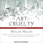 The Art of Cruelty Lib/E: A Reckoning Cover Image