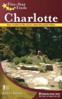 Five-Star Trails: Charlotte: Your Guide to the Area's Most Beautiful Hikes Cover Image