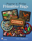 Designing & Hooking Primitive Rugs Cover Image