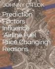 Prediction Factors Influence Airline Fuel Price Changing Reasons Cover Image