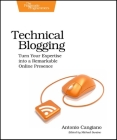 Technical Blogging: Turn Your Expertise Into a Remarkable Online Presence Cover Image