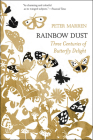 Rainbow Dust: Three Centuries of Butterfly Delight Cover Image