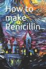 How to make Penicillin Cover Image