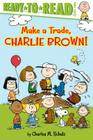 Make a Trade, Charlie Brown!: Ready-to-Read Level 2 (Peanuts) Cover Image